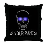 In Your Pants Throw Pillow