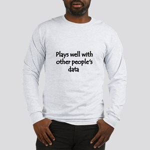 Plays well with other people's data Long Sleeve T-