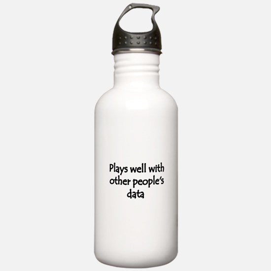 Plays well with other people's data Water Bottle