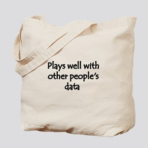 Plays well with other people's data Tote Bag