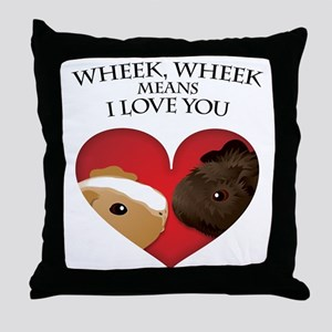 Wheek, Wheek means I LoveYou Throw Pillow