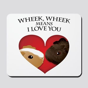 Wheek, Wheek means I LoveYou Mousepad