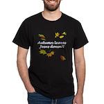 Autumn Leaves Jesus Doesn't Dark T-Shirt