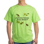 Autumn Leaves Jesus Doesn't Green T-Shirt
