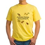 Autumn Leaves Jesus Doesn't Yellow T-Shirt