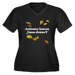 Autumn Leaves Jesus Doesn't Women's Plus Size V-Ne