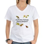 Autumn Leaves Jesus Doesn't Women's V-Neck T-Shirt