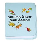Autumn Leaves Jesus Doesn't baby blanket
