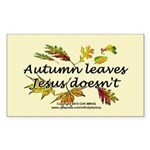 Autumn Leaves Jesus Doesn't Sticker (Rectangle)