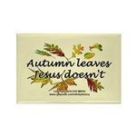 Autumn Leaves Jesus Doesn't Rectangle Magnet (100