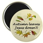 Autumn Leaves Jesus Doesn't Magnet