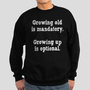 Growing old Vs Growing Up Sweatshirt (dark)