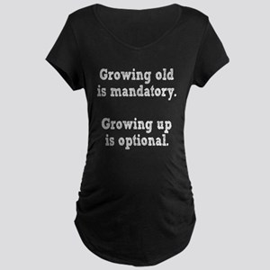 Growing old Vs Growing Up Maternity Dark T-Shirt