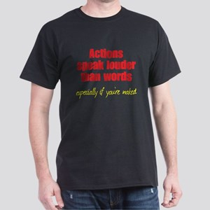 Naked Actions Speak Louder Dark T-Shirt
