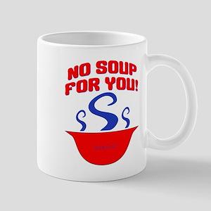 No Soup For You Seinfieild Mug