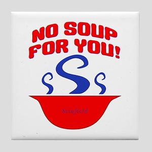 No Soup For You Seinfieild Tile Coaster