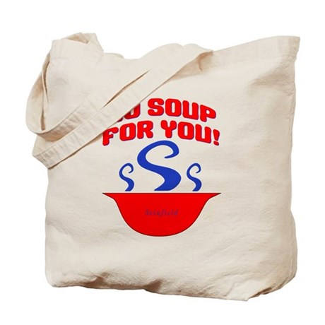 No Soup For You Seinfieild Tote Bag