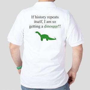 If History Repeats Golf Shirt