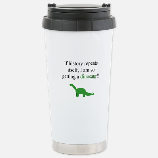 If History Repeats Stainless Steel Travel Mug