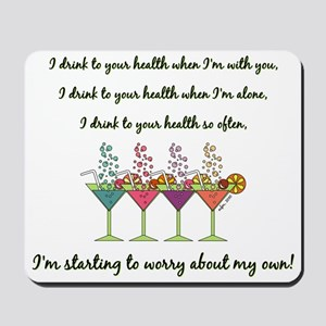 I Drink To... Mousepad
