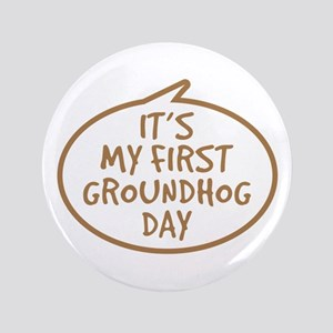 """Baby's First Groundhog Day 3.5"""" Button"""