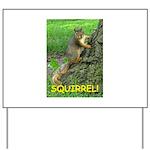 SQUIRREL! Yard Sign