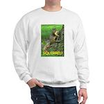 SQUIRREL! Sweatshirt