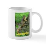 SQUIRREL! Mug