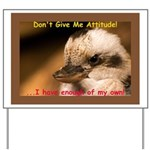 Don't Give Me Attitude! Yard Sign