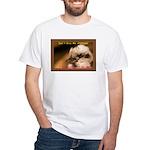 Don't Give Me Attitude! White T-Shirt