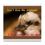 Don't Give Me Attitude! Tile Coaster