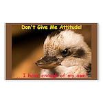 Don't Give Me Attitude! Sticker (Rectangle)