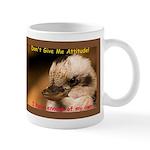 Don't Give Me Attitude! Mug