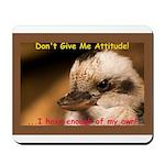 Don't Give Me Attitude! Mousepad