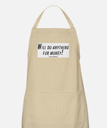 Will do anything for money! L BBQ Apron