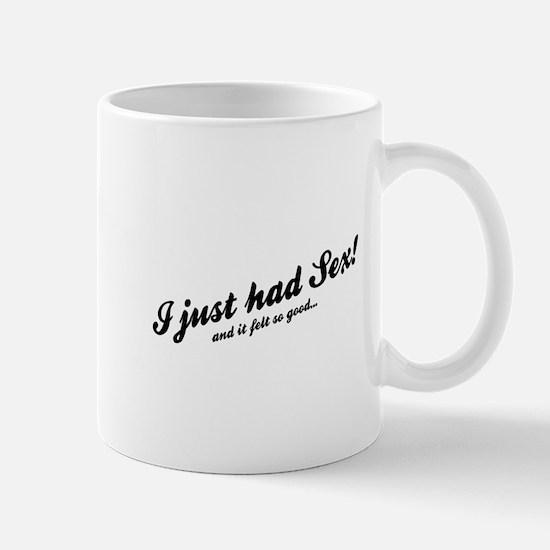 I Just Had Sex! Mug