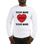 Personal Love Gift Long Sleeve T-Shirt