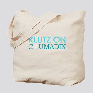 Klutz on Drugs Tote Bag
