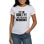 Killed My Workout Women's T-Shirt