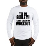 Killed My Workout Long Sleeve T-Shirt