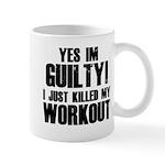Killed My Workout Mug