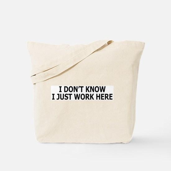 I just work here Tote Bag