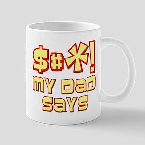 $#*! My Dad Says Mug