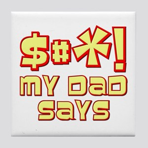 $#*! My Dad Says Tile Coaster