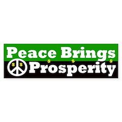 Peace Brings Prosperity Bumper Bumper Sticker