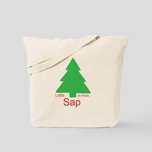 Lotta Sap in Here Tote Bag