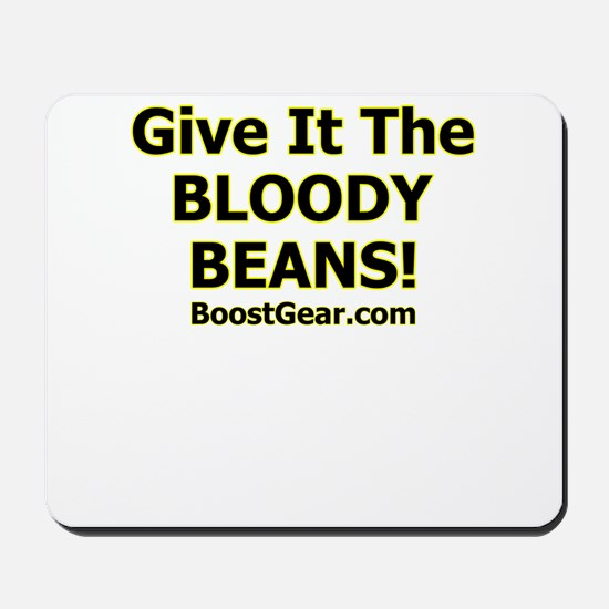 Give It The Beans - Mousepad