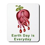Earth Day is Every Day Mousepad