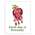Earth Day is Every Day Small Poster