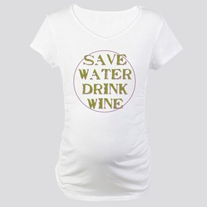 Save Water... Maternity T-Shirt